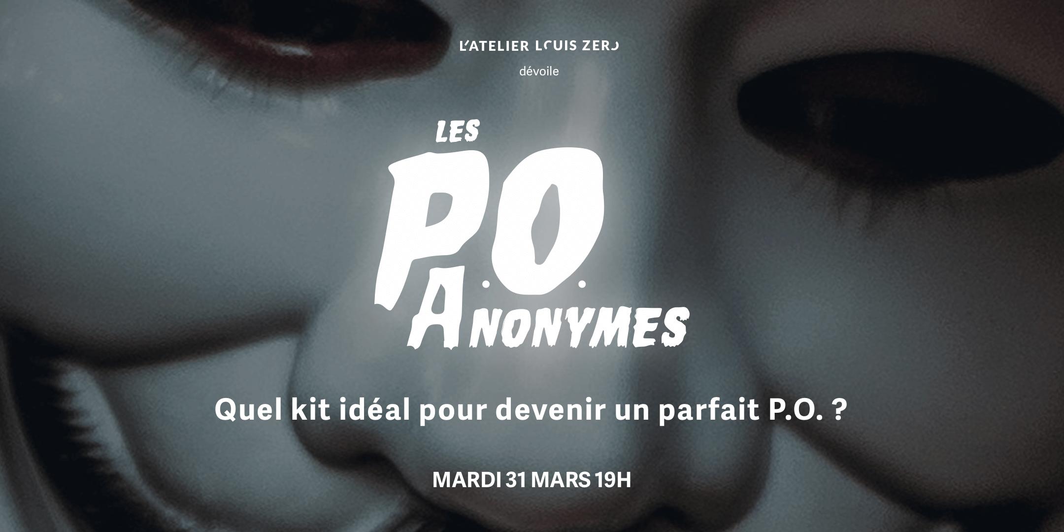 Les P.O. anonymes - quel kit idéal pour devenir un parfait P.O. ?